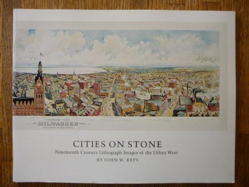 - Cities on Stone: Nineteenth Century Lithograph Images of the Urban West