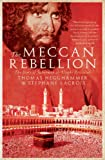 The Meccan Rebellion, Thomas Hegghammer and Stéphane Lacroix, 0955235995