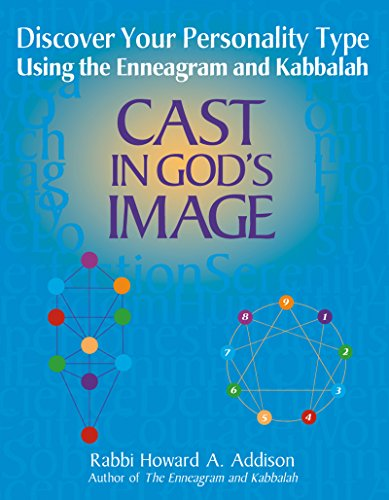 Cast in God's Image: Discover Your Personality Type Using the Enneagram and Kabbalah (Discover Your Spiritual Type)