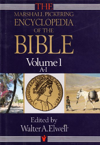 The Marshall Pickering Encyclopedia of the Bible Volume 1 A-I (v. 1)