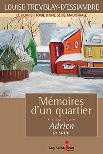 Mémoires d'un quartier, Tome 12 : Adrien, la suite par Tremblay-d'Essiambre