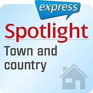 Spotlight express - Mein Alltag: Wortschatz-Training Englisch - Stadt und Land Hörbuch