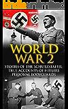 World War 2: Stories Of The Schutzstaffel: True Accounts Of Hitler's Personal Bodyguards (World War 2, German War, World War 2 History, Irma Grese, Auschwitz, Waffen SS Book 1)