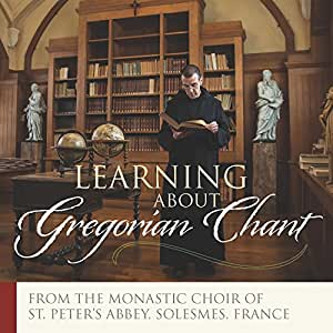 The Monks of Solesmes: Learning About Gregorian Chant