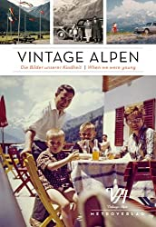 Vintage Alpen: Die Bilder unserer Kindheit / When we were young