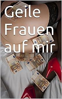 geile fickfrauen geile weiber deutsch