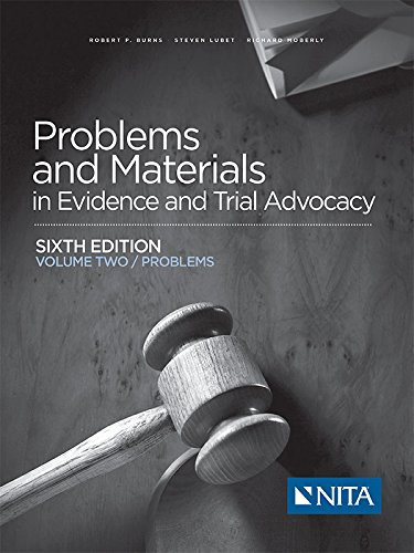 Problems and Materials in Evidence and Trial Advocacy, Sixth Edition, Volume Two (Problems) PDF