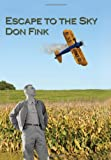 Escape to the Sky, Donald E. Fink, 1479722421
