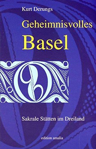 Geheimnisvolles Basel: Sakrale Stätten im Dreiland