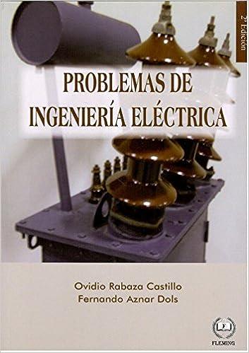 Problemas de Ingeniería Eléctrica: Amazon.es: Rabaza Castillo, Ovidio, Aznar Dols, Fernand: Libros