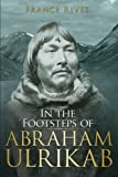 In The Footsteps Of Abraham Ulrikab: The Events of 1880-1881