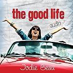 The Good Life | Jodie Beau