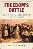 Freedom's Battle, Gary J. Bass, 0307266486