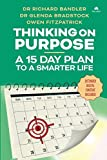 img - for Thinking On Purpose: A 15 Day Plan to a Smarter Life book / textbook / text book