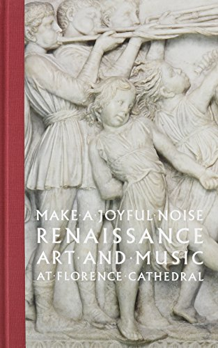 Make a Joyful Noise: Renaissance Art and Music at Florence Cathedral (High Museum of Art)