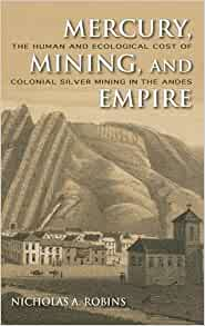 Mercury Mining And Empire The Human And Ecological Cost border=
