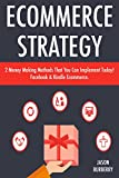 img - for Ecommerce Strategy: 2 Money Making Methods That You Can Implement Today! Facebook & Kindle Ecommerce book / textbook / text book