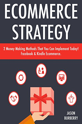 Ecommerce Strategy: 2 Money Making Methods That You Can Implement Today! Facebook & Kindle Ecommerce. (Burberry Digital compare prices)