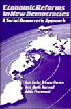 img - for Economic Reforms in New Democracies: A Social-Democratic Approach book / textbook / text book