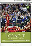 img - for Losing It: The Meaning of Loss Intermediate Book with Online Access (Cambridge Discovery Interactive Readers) book / textbook / text book