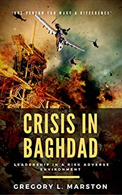 Crisis In Baghdad: Leadership In A Risk Adverse Environment