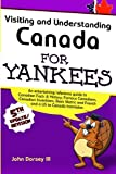 Visiting and Understanding Canada for Yankees, John Dorsey, 1497475554