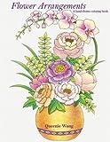 Flower Arrangements - A hand-drawn coloring book