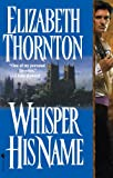 Whisper His Name, Elizabeth Thornton, 0553574272