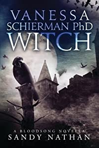 Vanessa Schierman PhD WITCH: A Bloodsong Novella (Bloodsong Series)
