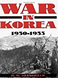 War in Korea, 1950-1953, D. M. Giangreco, 089141729X