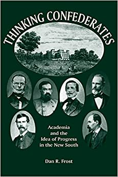 Book Thinking Confederates: Academia and the Idea of Progress in the New South