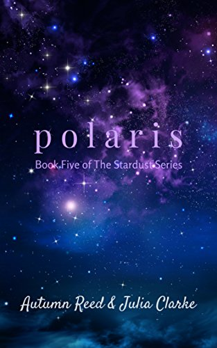 Polaris: Book Five of The Stardust Series