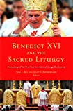 Benedict XVI and the Sacred Liturgy, , 1846822548