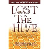 Lost in the Hive: Confessions of a Reluctant Droneby Brian O'Mara-Croft