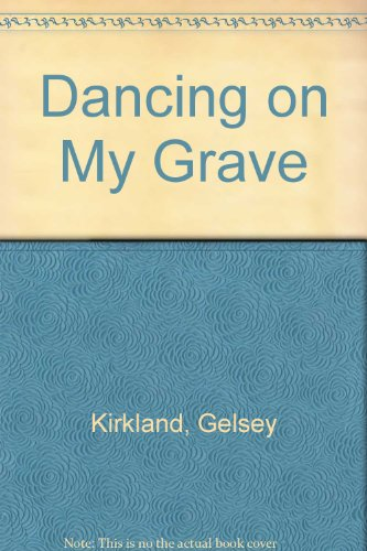 Dancing On My Grave by Gelsey Kirkland with Greg Lawrence