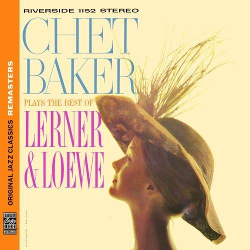 Plays the Best of Lerner & Loewe (Original Jazz Classics Remasters) by Chet Baker (2013-07-23) (Chet Baker Plays The Best Of Lerner And Loewe)