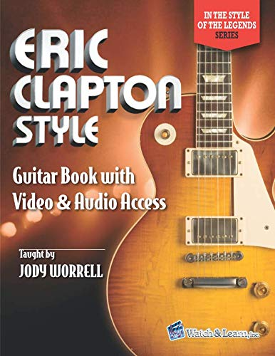 Eric Clapton Style Guitar Book: with Online Video & Audio Access (In the Style of the Legends) ()