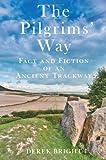 The Pilgrims' Way, Derek Bright, 0752460854