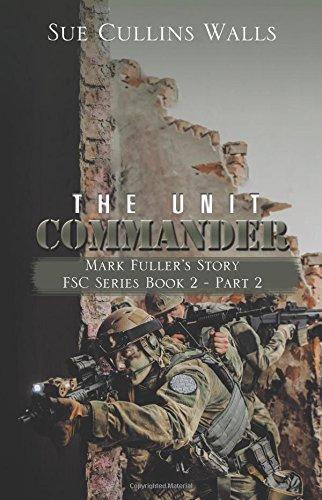 The Unit Commander: Mark Fuller's Story