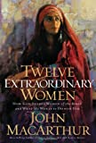 Twelve Extraordinary Women: How God Shaped Women of the Bible, and What He Wants to Do with You, Books Central