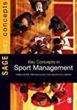 Key Concepts in Sport Management, Slack, Trevor and Byers, Terri, 1412928427