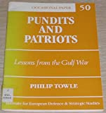 Pundits and Patriots Lessons from the Gulf War, Towle, Philip, 0907967248