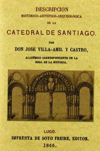 Descargar Libro Descripcion Histórico-artística-arqueológica De La Catedral De Santiago Jose Villa-amil Y Castro