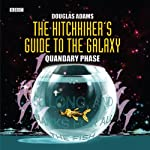The Hitchhiker's Guide to the Galaxy, The Quandary Phase (Dramatized) | Douglas Adams