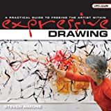 Expressive Drawing: A Practical Guide to Freeing the Artist Within (Live and Learn Series AARP) (Hardcover)