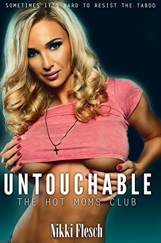 Untouchable-The Hot Moms Club: MILF Erotica