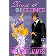 Shame of Clones: A Paranormal Romantic Comedy (Karma Inc. Files Book 3)