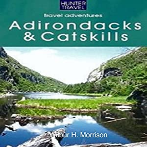 Adventure Guide to the Catskills & Adirondacks Audiobook