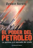 img - for El poder del petroleo / Crude Power: politica y el mercado del crudo/ Politics and the oil market (Spanish Edition) by Oystein Noreng (2003-06-15) book / textbook / text book
