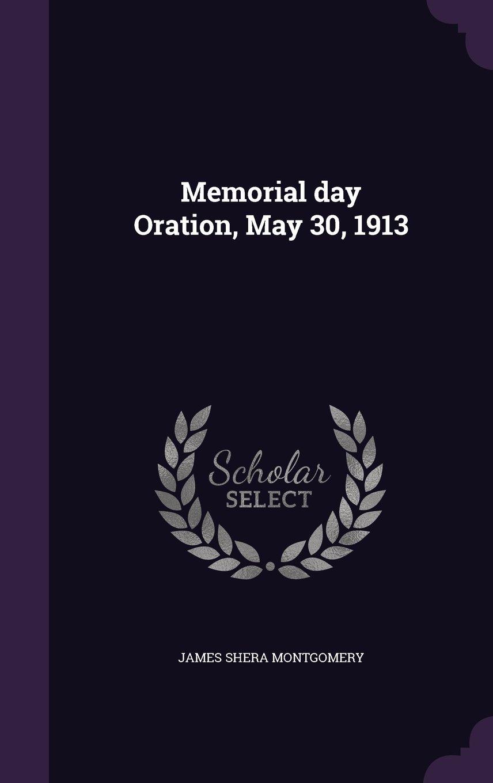 Memorial Day Oration, May 30, 1913 ebook